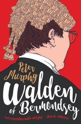 Walden Of Bermondsey by Peter Murphy