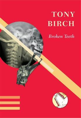 Broken Teeth by Tony Birch
