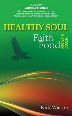 Healthy Soul Faith Food Snack Pack by Nick John Watson
