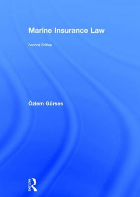 Marine Insurance Law by OEzlem Gurses