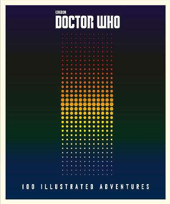Doctor Who: 100 Illustrated Adventures book