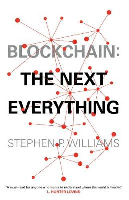 Blockchain: The Next Everything by Stephen P Williams