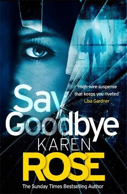 Say Goodbye (The Sacramento Series Book 3): the absolutely gripping thriller from the Sunday Times bestselling author book