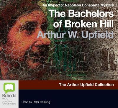 The Bachelors Of Broken Hill by Arthur W. Upfield