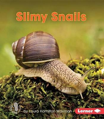 Slimy Snails by Laura Hamilton Waxman