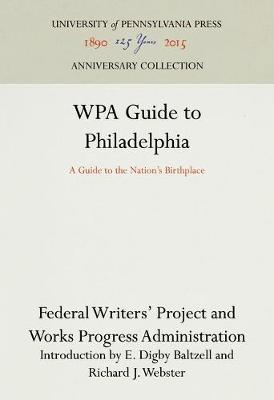 WPA Guide to Philadelphia by Federal Writers Project of the Works Progress Administration