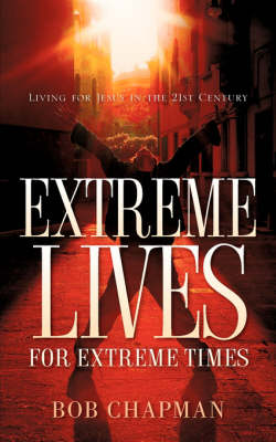 Extreme Lives for Extreme Times book