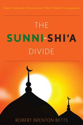 The Sunni-Shi'a Divide by Robert Brenton Betts