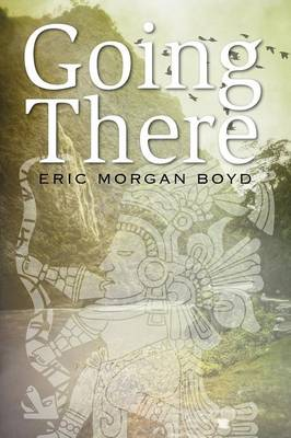 Going There by Eric Morgan
