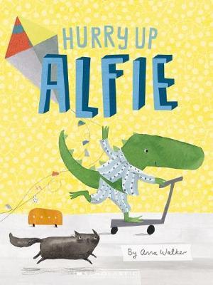 Hurry Up Alfie by Walker,Anna