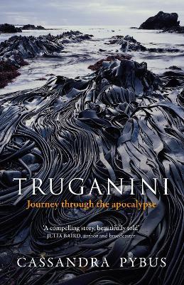 Truganini: Journey through the apocalypse book