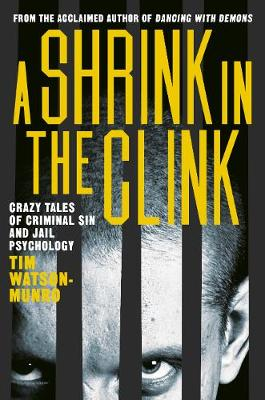 A Shrink in the Clink by Tim Watson-Munro