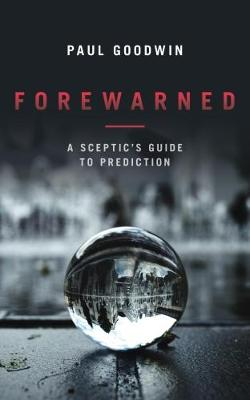 Forewarned by Paul Goodwin
