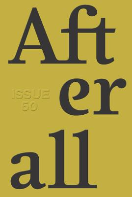 Afterall: Autumn/Winter 2020, Issue 50 by Charles Esche