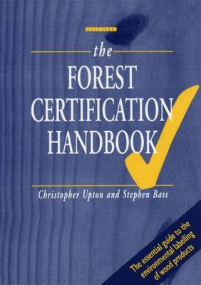 The Forest Certification Handbook by Christopher Upton