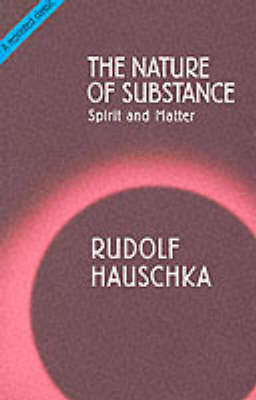 The Nature of Substance by Rudolf Hauschka