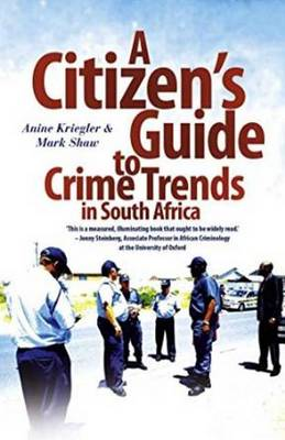 A citizen's guide to crime trends in South Africa by Anine Kriegler