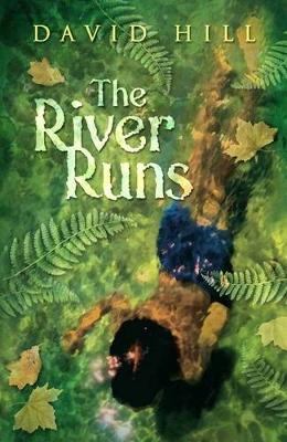 River Runs by David Hill