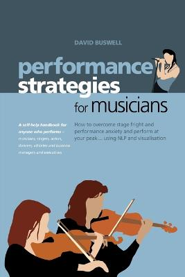 Performance Strategies for Musicians by David Buswell