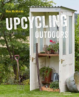 Upcycling Outdoors by Max McMurdo