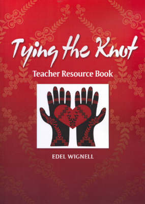 Tying the Knot: Teacher Resource Book by Edel Wignell