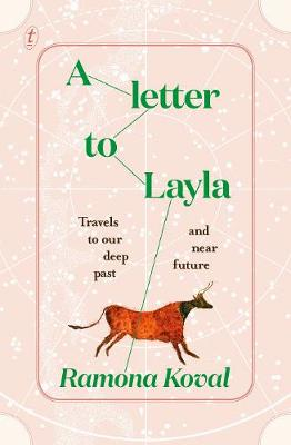 A Letter to Layla: Travels to Our Deep Past and Near Future book
