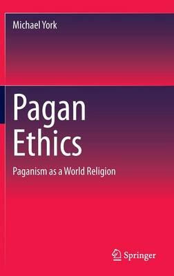 Pagan Ethics by Michael York