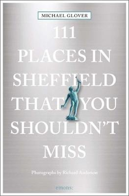 111 Places in Sheffield That You Shouldn't Miss book