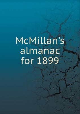 McMillan's Almanac for 1899 by J. McMillan