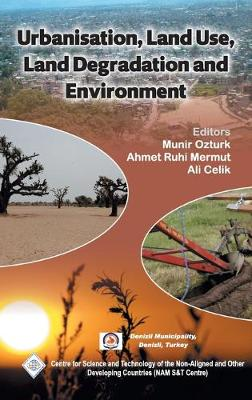 Urbanisation, Land Use, Land Degradation and Environment/Nam S&T Centre by Munir Ozturk