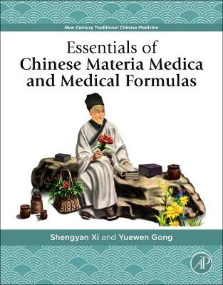 Essentials of Chinese Materia Medica and Medical Formulas by Shengyan Xi