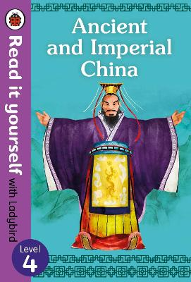 Ancient and Imperial China - Read it yourself with Ladybird Level 4 book