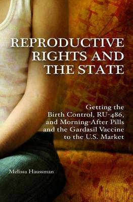Reproductive Rights and the State by Melissa Haussman