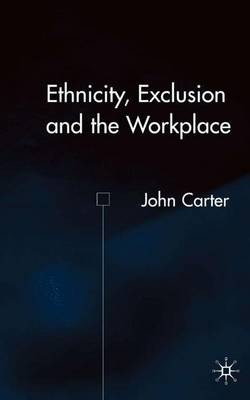 Ethnicity, Exclusion and the Workplace book