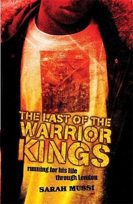 The Last of the Warrior Kings by Sarah Mussi