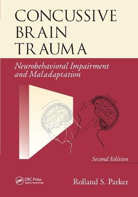 Concussive Brain Trauma: Neurobehavioral Impairment & Maladaptation, Second Edition book