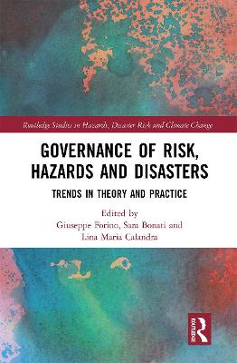 Governance of Risk, Hazards and Disasters: Trends in Theory and Practice by Giuseppe Forino