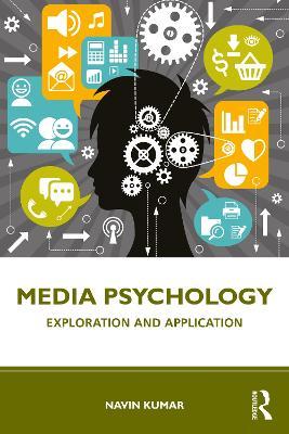 Media Psychology: Exploration and Application by Navin Kumar
