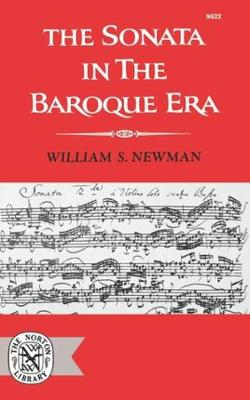 The Sonata in the Baroque Era by William S. Newman