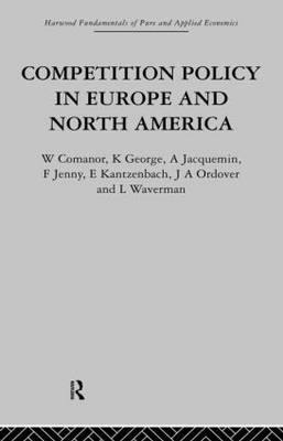 Competition Policy in Europe and North America by George W. Comanor