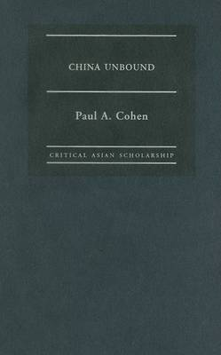 China Unbound by Paul A. Cohen