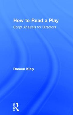 How to Read a Play: Script Analysis for Directors book