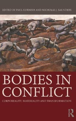Bodies in Conflict by Nicholas J. Saunders
