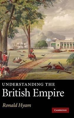 Understanding the British Empire by Ronald Hyam