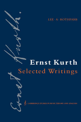 Ernst Kurth: Selected Writings by Ernst Kurth