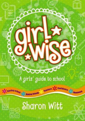 Girl Wise: a girl's guide to school by Sharon Witt
