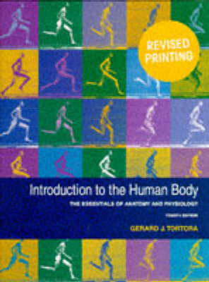 Introduction to the Human Body: The Essentials of Anatomy and Physiology by Gerard J. Tortora