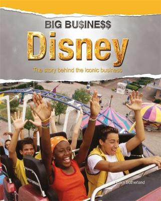 Big Business: Disney by Adam Sutherland