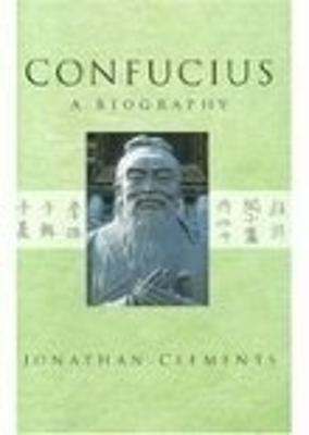 Confucius by Jonathan Clements
