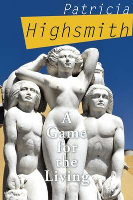 A Game for the Living by Patricia Highsmith